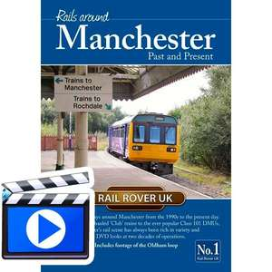 Rails Around Manchester Past & Present
