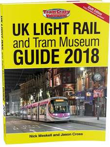 UK Light Rail and Tram Museum Guide 2018