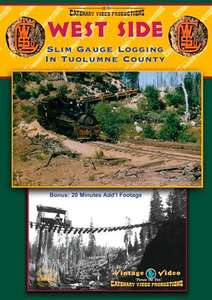 West Side: Slim Gauge Logging in Tuolumne County