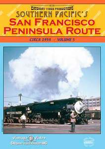 Southern Pacifics San Francisco Peninsula Route Circa 1954 - Volume 5