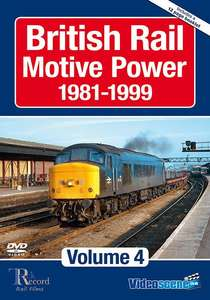 British Rail Motive Power 1981-1999: Volume 4