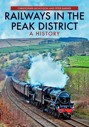 Railways in the Peak District Book