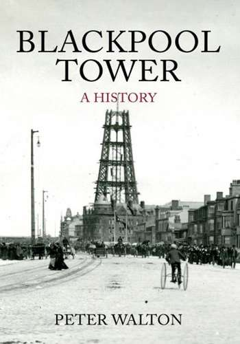 Blackpool Tower - A History - Book