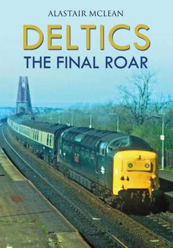 Deltics - The Final Roar - Book