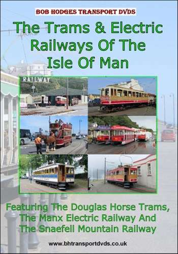 The Trams and Electric Railways Of The Isle Of Man