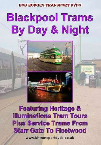 Blackpool Trams By Day and Night