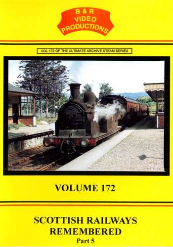 Scottish Railways Remembered Part 5 Volume 172