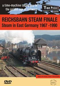 Reichsbahn Steam Finale - Steam in East Germany 1967-1990