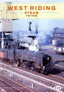 Archive Series Volume 10 - West Riding Steam Part 3