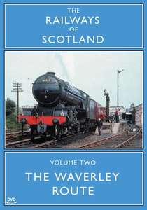 The Railways Of Scotland Volume Two - The Waverley Route