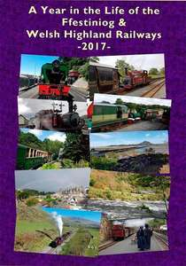A Year in the Life of the Ffestiniog and Welsh Highland Railways 2017