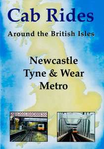 Newcastle Tyne and Wear Metro - Railscene Cab Ride