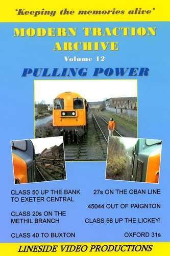 Modern Traction Archive - Volume 12 - Pulling Power