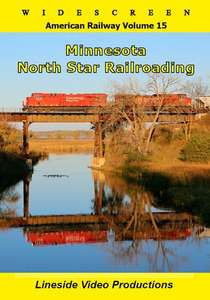 American Railway - Volume 15 - Minnesota - North Star Railroading