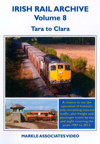 Irish Rail Archive Volume 8 - Tara to Clara