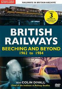 British Railways - Beeching and Beyond - 1962 to 1984