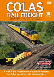 Colas Rail Freight 2007-2017 - The First Ten Years