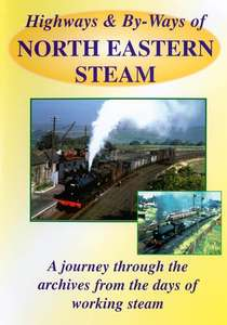 Highways And By-Ways Of North Eastern Steam