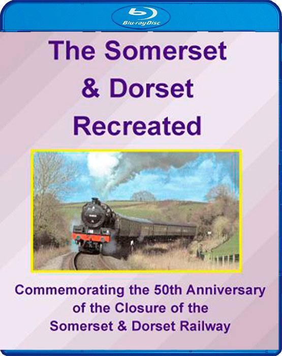 The Somerset and Dorset Recreated - Blu-ray
