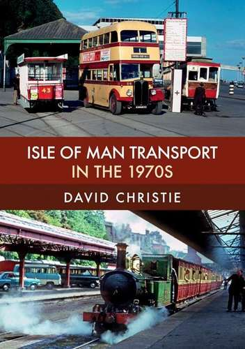 Isle of Man Transport in the 1970s - Book