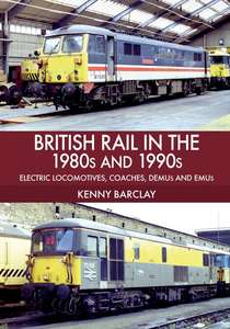 British Rail In The 1980s and 1990s - Book