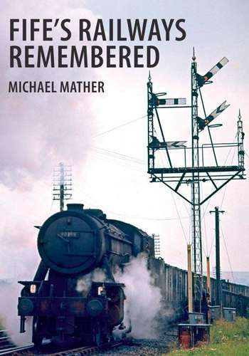 Fife's Railways Remembered - Book