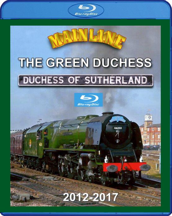 Mainline - The Green Duchess: Duchess of Sutherland - 2012-2017 Blu-ray
