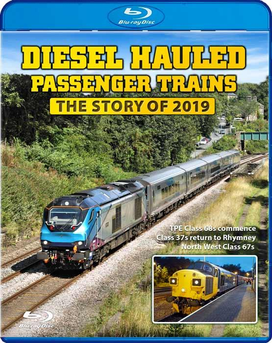 Diesel Hauled Passenger Trains - The Story of 2019. Blu-ray