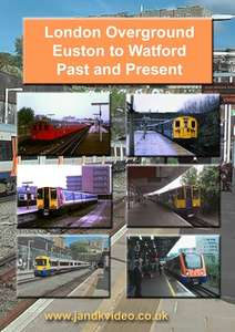 London Overground - Euston to Watford - Past and Present