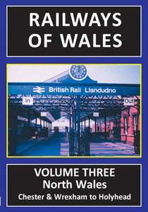 Railways of Wales: Volume Three - North Wales