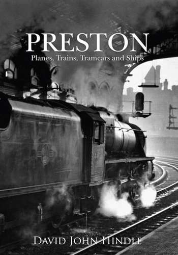 Preston - Planes, Trains, Tramcars and Ships - Book