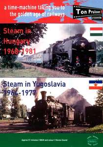 Steam in Hungary 1968-1981 and Steam in Yugoslavia 1964-1977