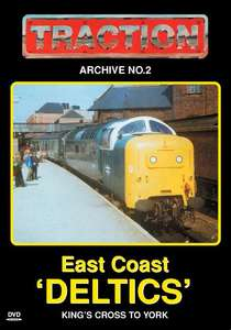 Traction Archive 2 - East Coast Deltics