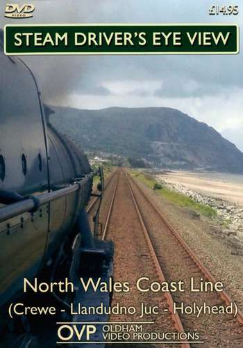 Steam Drivers Eye View - North Wales Coast Line - Crewe - Llandudno Jct - Holyhead