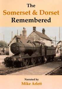 The Somerset and Dorset Remembered
