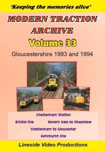 Modern Traction Archive - Volume 33 - Gloucestershire 1993 and 1994