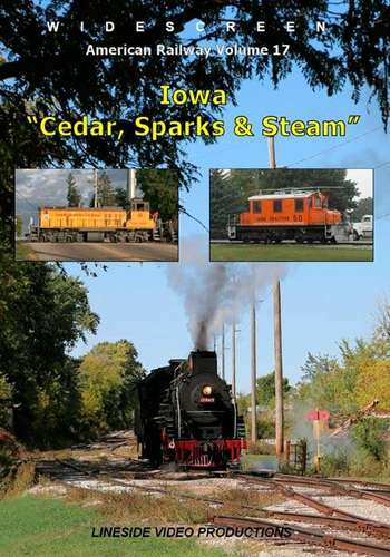 American Railway - Volume 17 - Iowa - Cedar Sparks and Steam