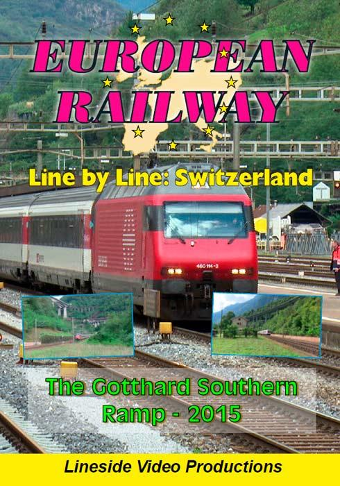 European Railway - Line by Line -Switzerland - The Gotthard Southern Ramp 2015