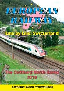 European Railway - Line by Line - Switzerland - The Gotthard North Ramp 2016