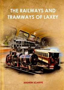 The Railways and Tramways of Laxey by Andrew Scarffe - BOOK