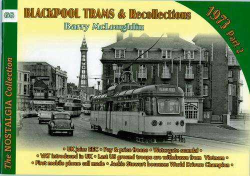 Blackpool Trams and Recollections 1973 - Part 2 - Volume 68 - Book