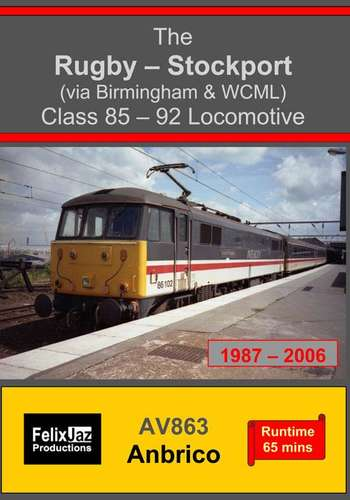 The Rugby - Stockport via Birmingham and WCML Class 85 - 92 Locomotive 1987-2006