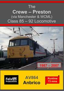 The Crewe-Preston via Manchester and WCML Class 85-92 Locomotive 1987-2007