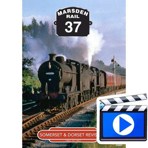 Marsden Rail 37: Somerset & Dorset Revisited 1962 to 1967