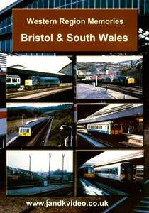 Western Region Memories: Bristol and South Wales