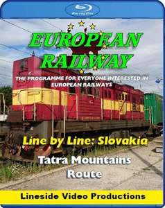 European Railway: Line by Line: Slovakia - Tatra Mountains Route 2018. Blu-ray