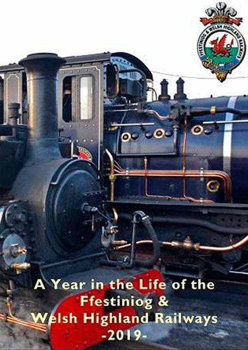 A Year in the Life of the Ffestiniog & Welsh Highland Railways 2019