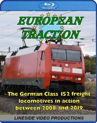European Traction: The German Class 152 Freight Locomotives. Blu-ray