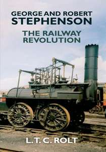 George and Robert Stephenson - The Railway Revolution - Book
