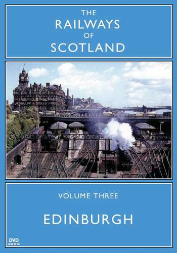 The Railways Of Scotland Volume Three - Edinburgh
